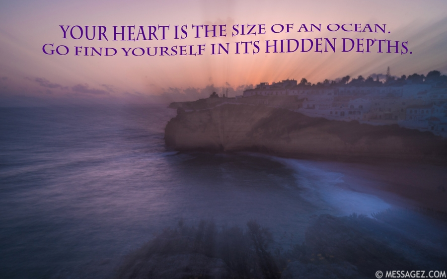 your-heart-is-the-size-of-an-ocean-go-find-yourself-in-its-hidden-depths-messagez-com_